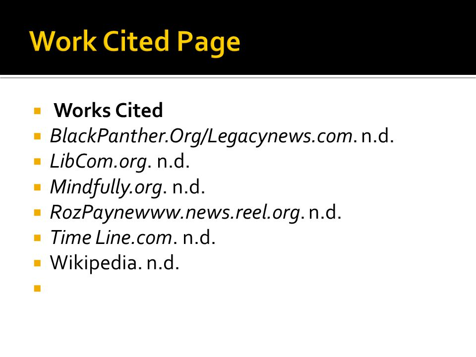  Works Cited  BlackPanther.Org/Legacynews.com.n.d.