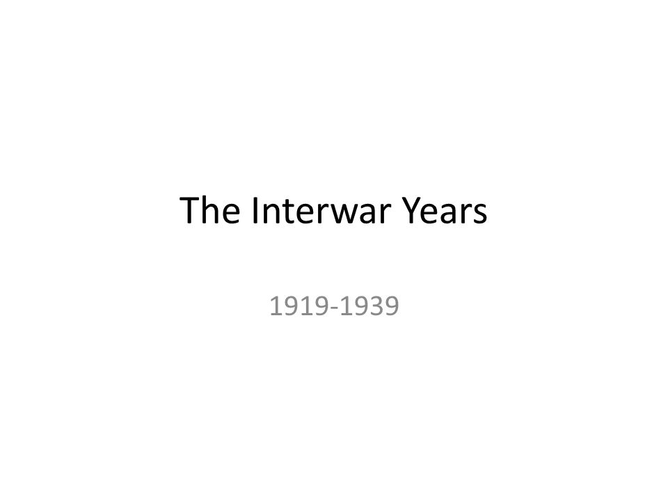 The Interwar Years 1919-1939