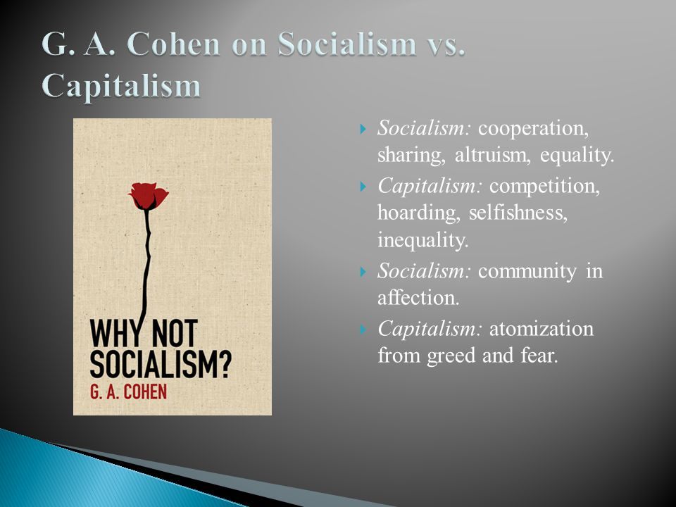Capitalism is feasible.(Short run only?) But perhaps socialism is infeasible. So what.