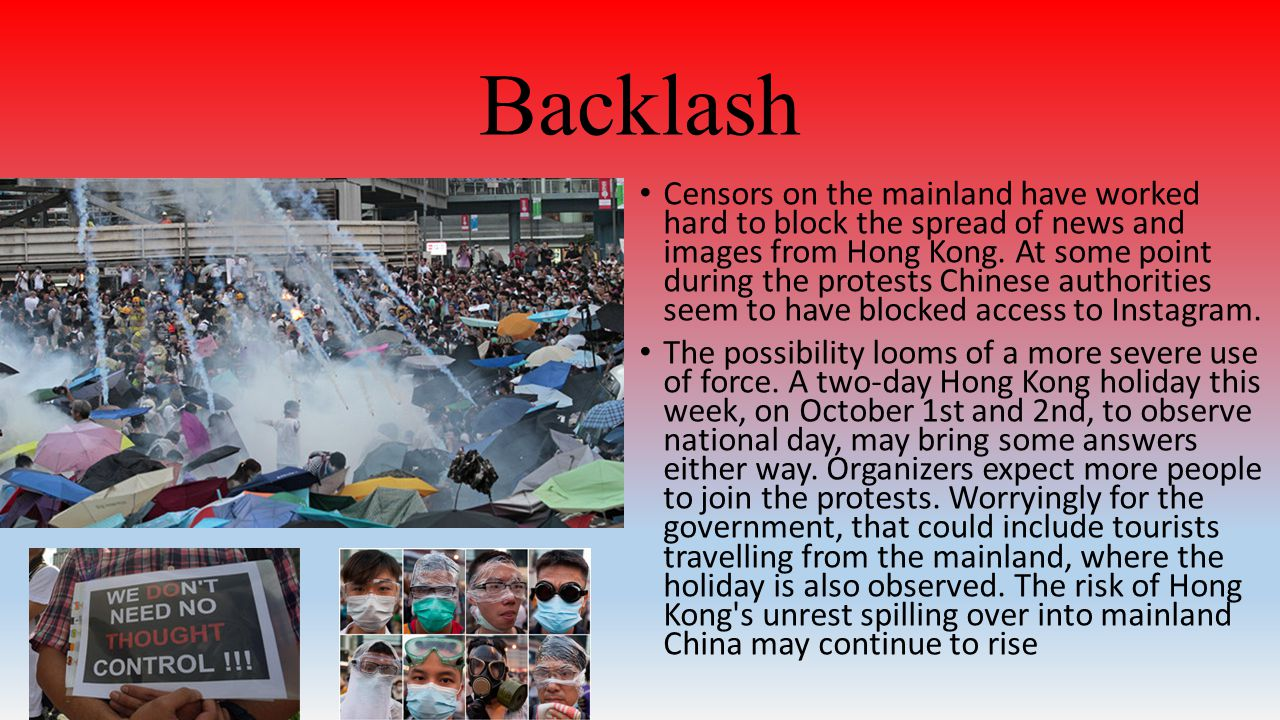 Backlash Censors on the mainland have worked hard to block the spread of news and images from Hong Kong.
