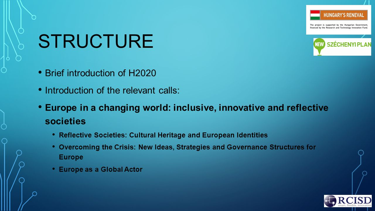 HORIZON 2020 THE EU FRAMEWORK PROGRAMME FOR RESEARCH AND INNOVATION Excellence Science Competitive Industries Better Society