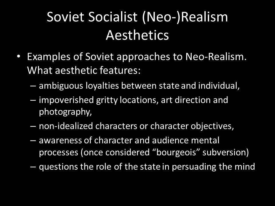 Soviet Socialist (Neo-)Realism Aesthetics Examples of Soviet approaches to Neo-Realism.