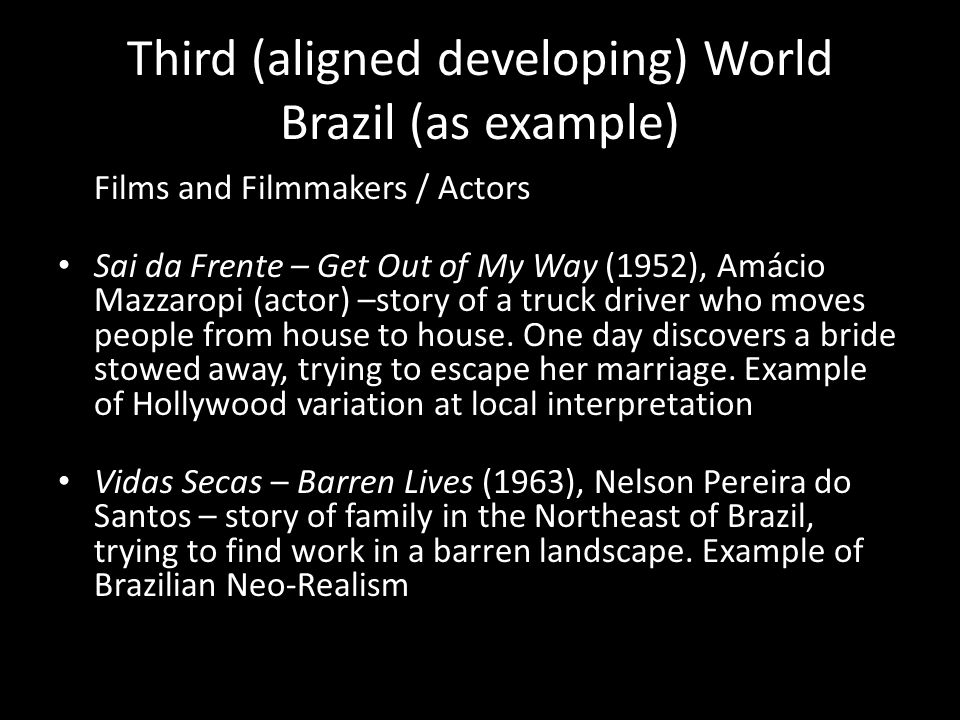 Third (aligned developing) World Brazil (as example) Films and Filmmakers / Actors Sai da Frente – Get Out of My Way (1952), Amácio Mazzaropi (actor)