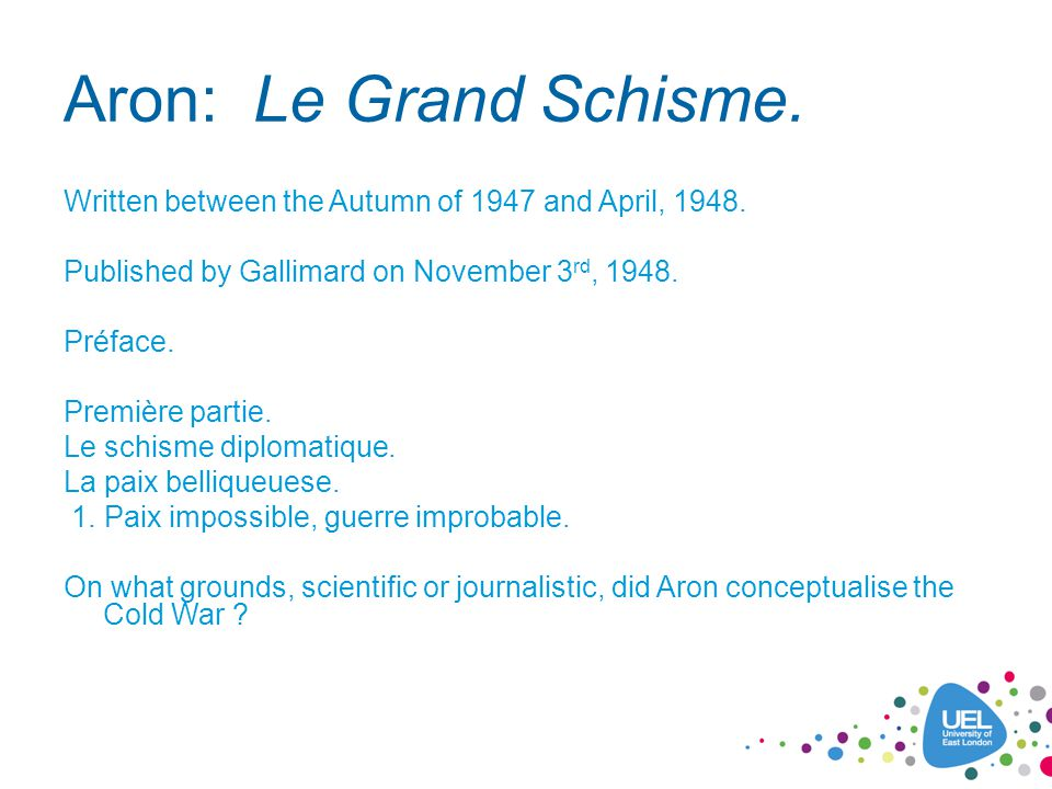 Aron: Le Grand Schisme. Written between the Autumn of 1947 and April, 1948.