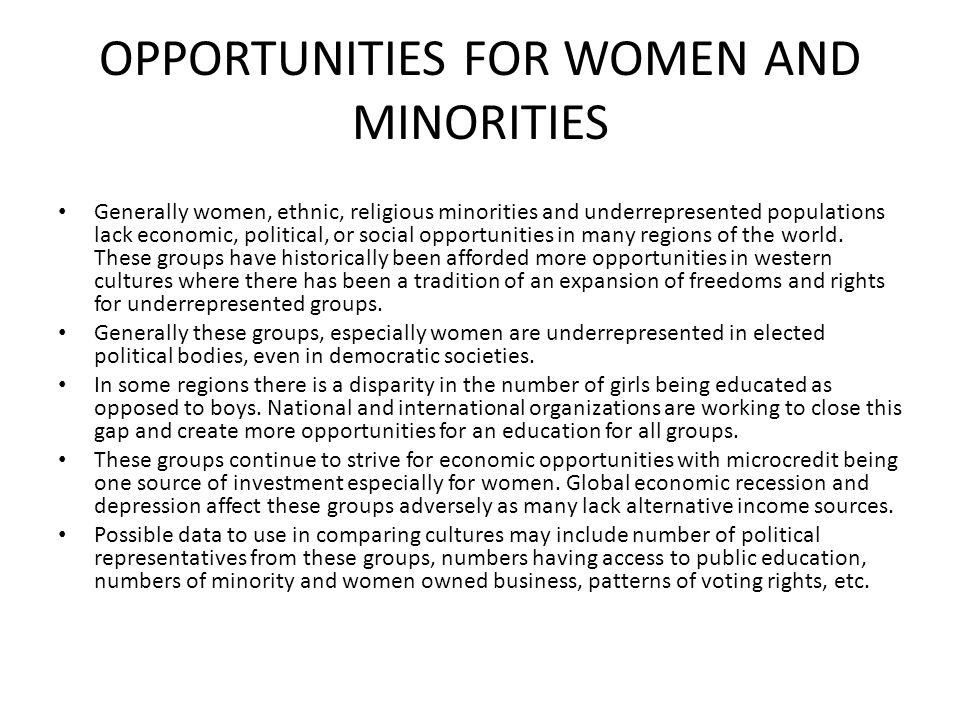 OPPORTUNITIES FOR WOMEN AND MINORITIES Generally women, ethnic, religious minorities and underrepresented populations lack economic, political, or soc
