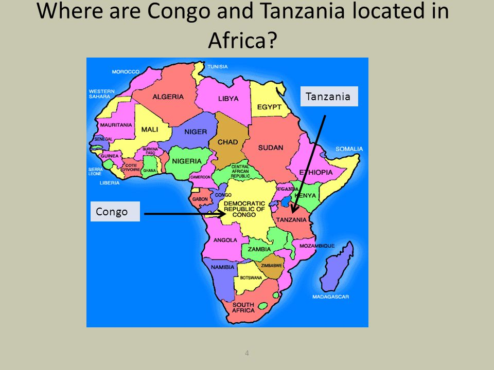 Where are Congo and Tanzania located in Africa? 4 Tanzania Congo