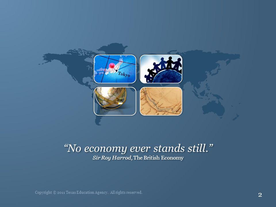"2 ""No economy ever stands still."" Sir Roy Harrod, The British Economy"