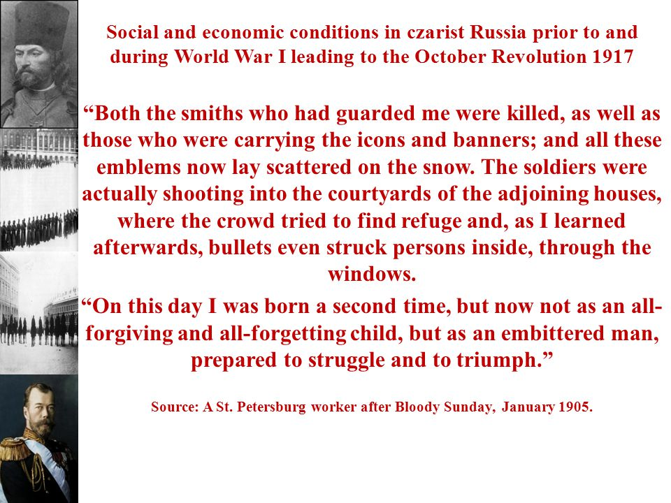 """Social and economic conditions in czarist Russia prior to and during World War I leading to the October Revolution 1917 """"Both the smiths who had guard"""