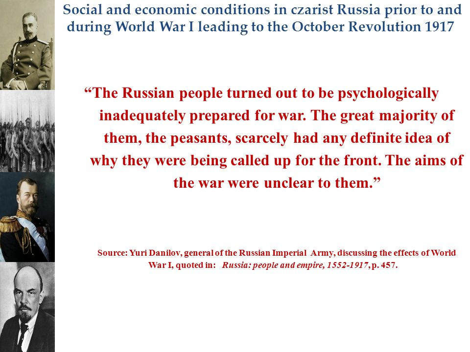 """Social and economic conditions in czarist Russia prior to and during World War I leading to the October Revolution 1917 """"The Russian people turned out"""