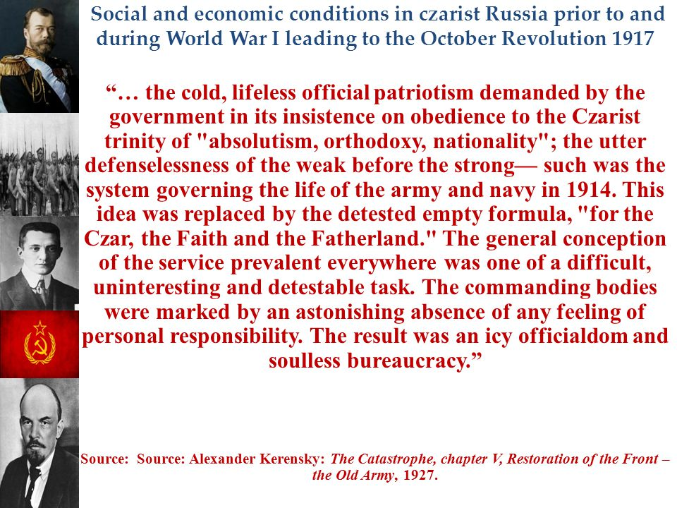 """Social and economic conditions in czarist Russia prior to and during World War I leading to the October Revolution 1917 """"… the cold, lifeless official"""