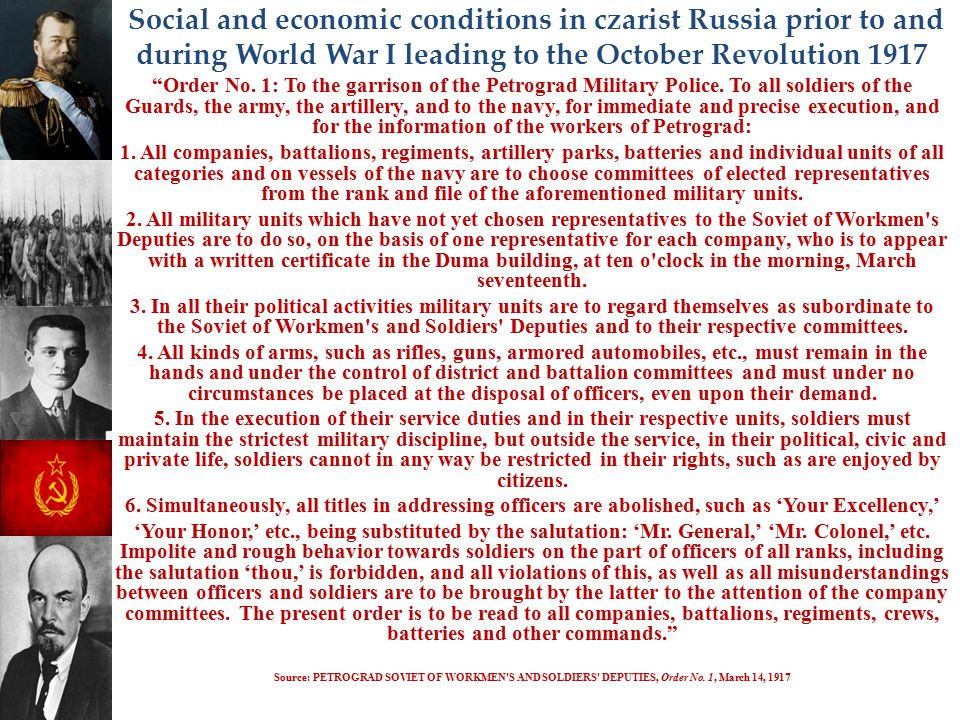 """Social and economic conditions in czarist Russia prior to and during World War I leading to the October Revolution 1917 """"Order No. 1: To the garrison"""
