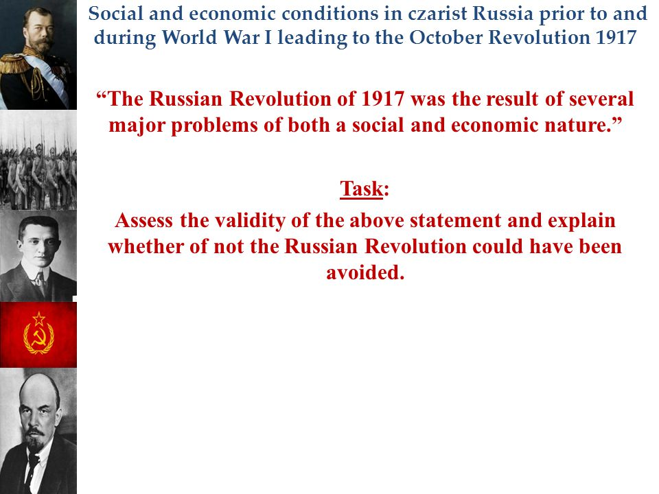 """Social and economic conditions in czarist Russia prior to and during World War I leading to the October Revolution 1917 """"The Russian Revolution of 191"""