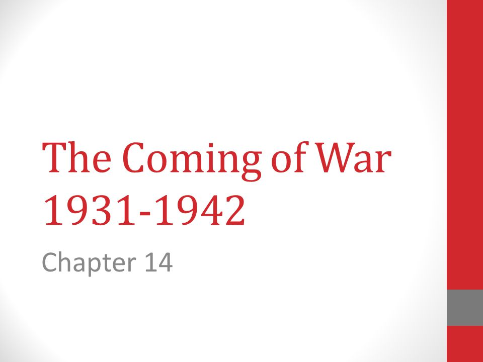The Coming of War 1931-1942 Chapter 14