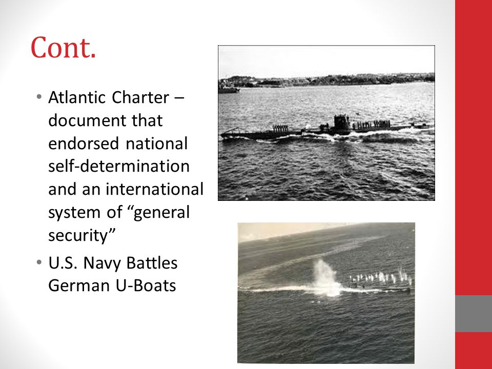"""Cont. Atlantic Charter – document that endorsed national self-determination and an international system of """"general security"""" U.S. Navy Battles German"""