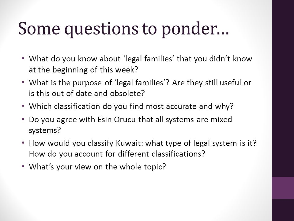 Some questions to ponder… What do you know about 'legal families' that you didn't know at the beginning of this week.