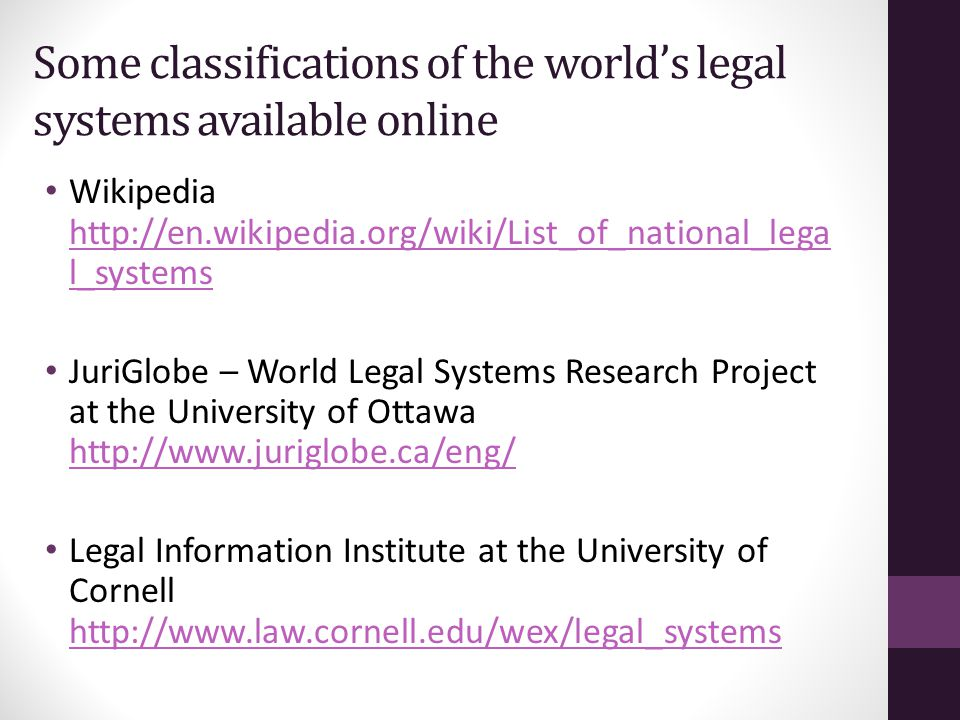 Classifying the law One of the key area of discussion in the discipline of Comparative Law is the classification of the world's legal systems Some scholars group legal systems into groups with similar characteristics and refer to them as legal families The theory of 'legal families' seeks to provide the answer to several distinct questions in comparative law.