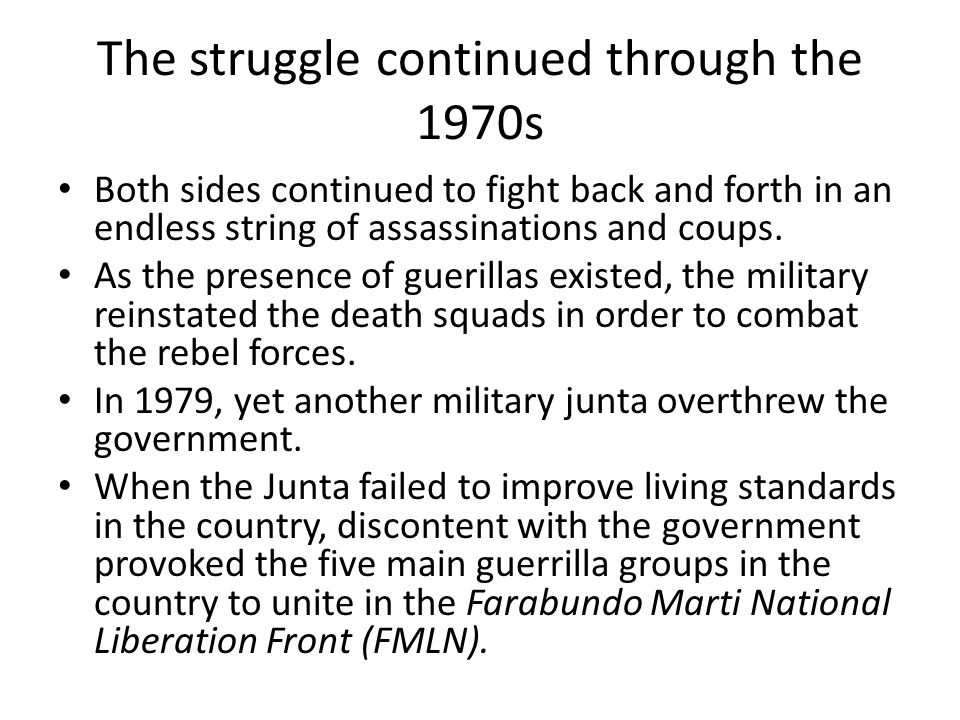 The struggle continued through the 1970s Both sides continued to fight back and forth in an endless string of assassinations and coups.