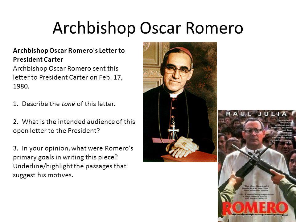 Archbishop Oscar Romero Archbishop Oscar Romero s Letter to President Carter Archbishop Oscar Romero sent this letter to President Carter on Feb.