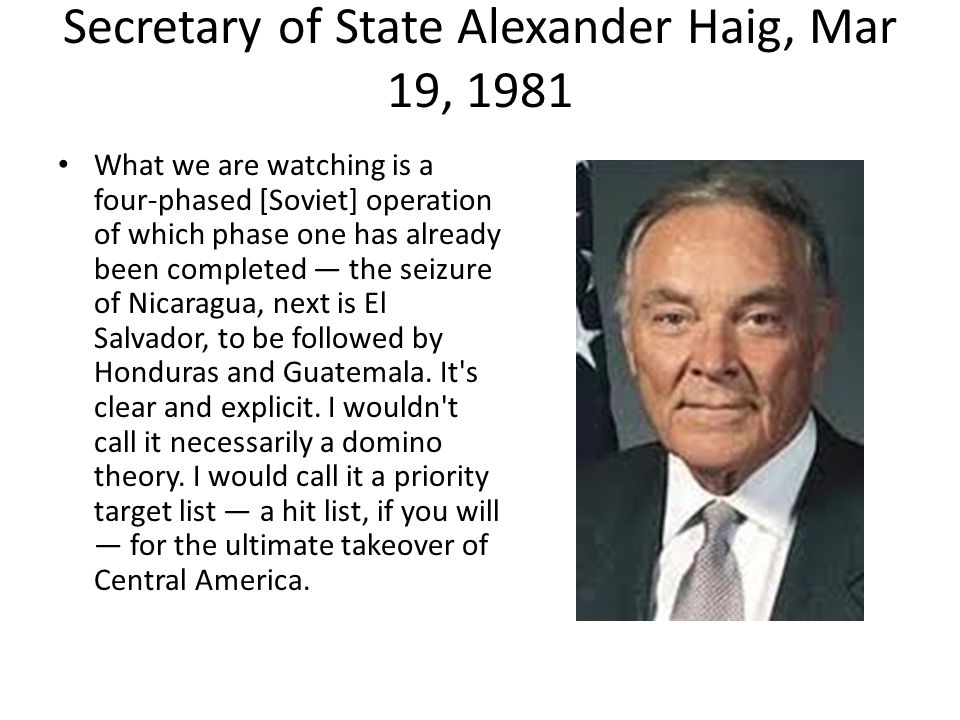 Secretary of State Alexander Haig, Mar 19, 1981 What we are watching is a four-phased [Soviet] operation of which phase one has already been completed