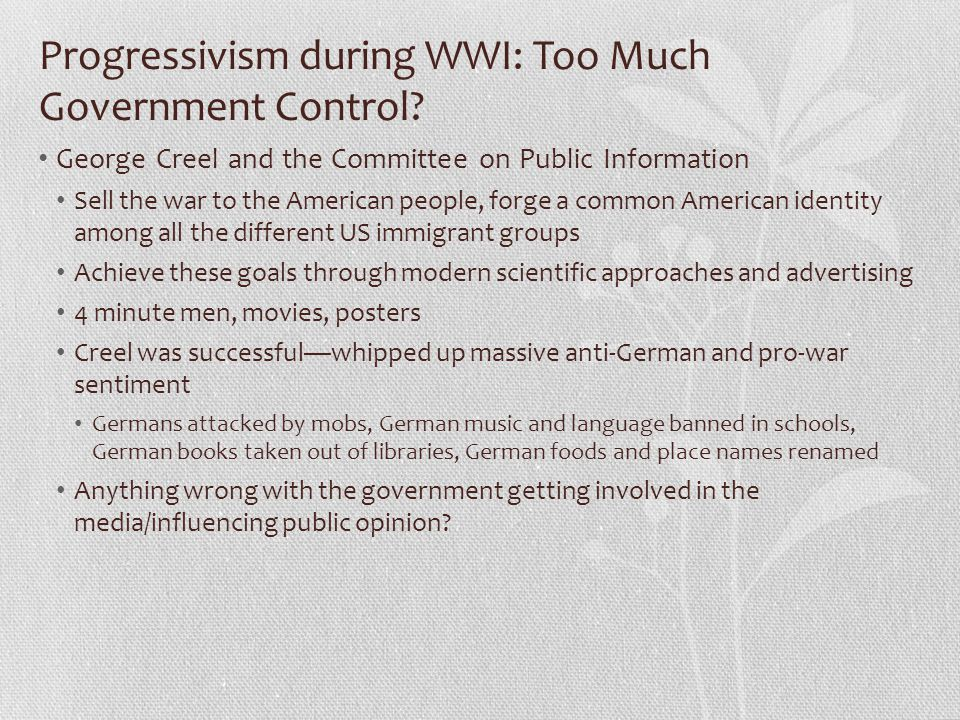 Progressivism during WWI: Too Much Government Control.