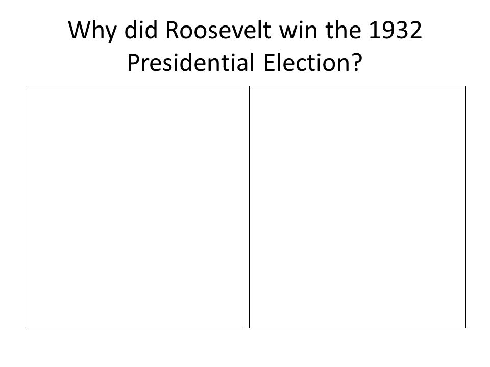 Why did Roosevelt win the 1932 Presidential Election?