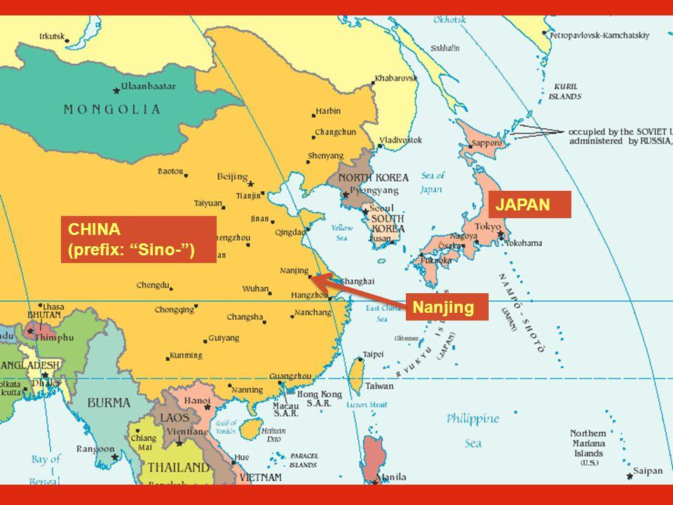 JAPAN CHINA (prefix: Sino- ) Nanjing