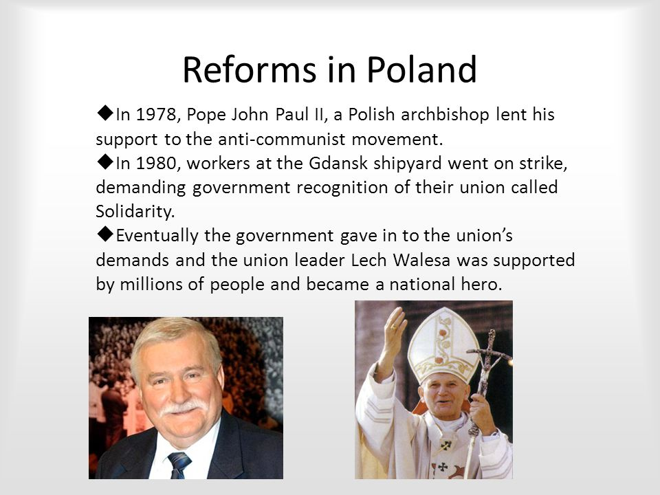 Reforms in Poland  In 1978, Pope John Paul II, a Polish archbishop lent his support to the anti-communist movement.