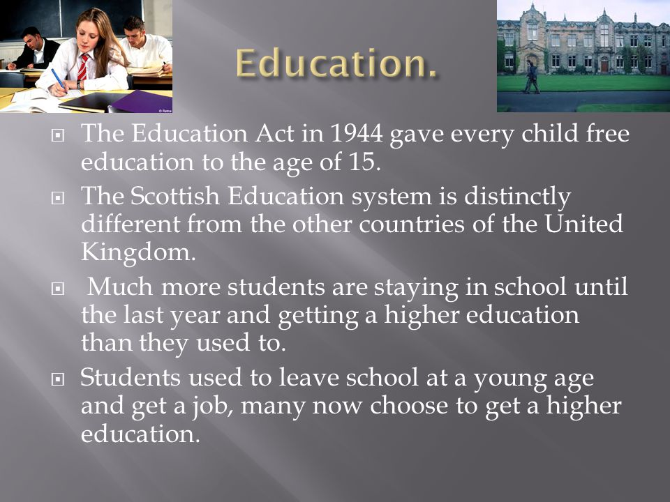  The Education Act in 1944 gave every child free education to the age of 15.