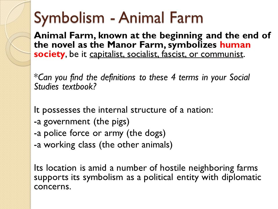 Symbolism - The Barn The barn at Animal Farm represents the collective memory of a modern nation.
