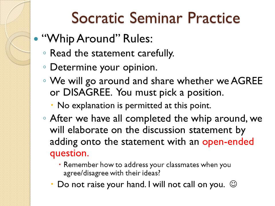 MOCK SOCRATIC SEMINAR WHIP AROUND: Determine whether you agree or disagree.