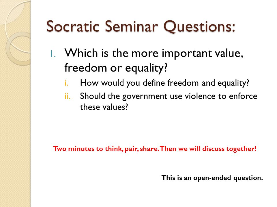 Socratic Seminar Questions: 1.What freedoms do we take for granted in the United States.