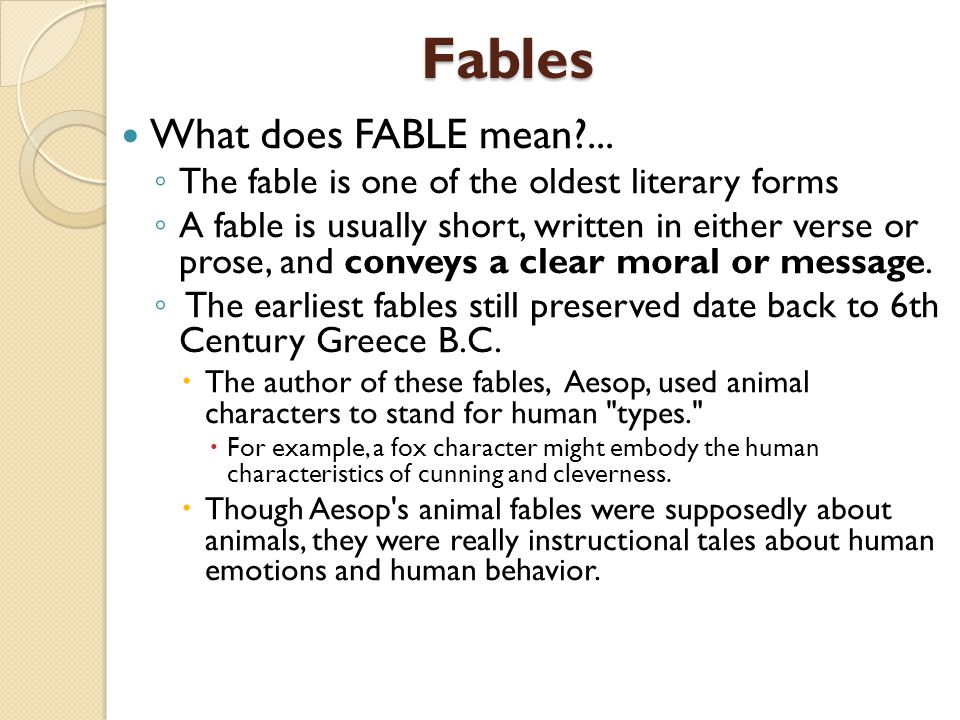 Allegorical Fables What does ALLEGORY mean?...◦ Most fables have two levels of meaning.