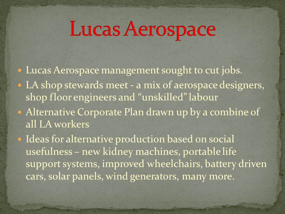 Lucas Aerospace management sought to cut jobs.