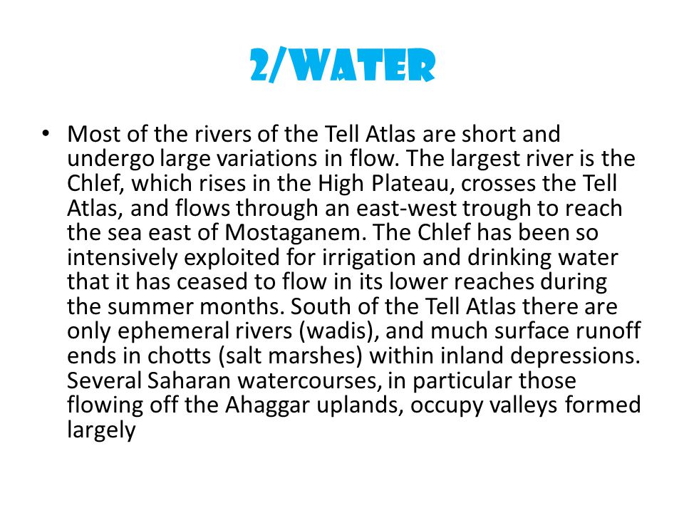 2/WATER Most of the rivers of the Tell Atlas are short and undergo large variations in flow.