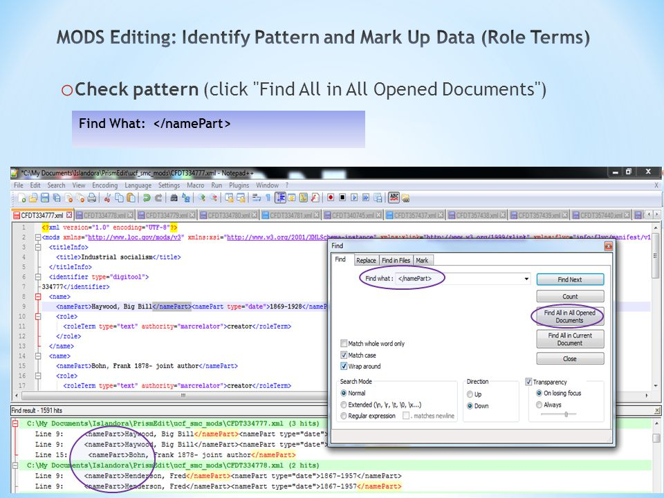 o Check pattern (click Find All in All Opened Documents ) Find What: