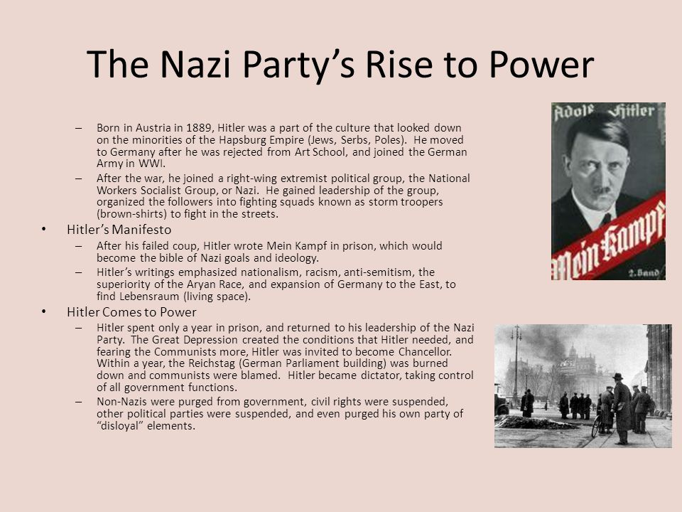 The Nazi Party's Rise to Power – Born in Austria in 1889, Hitler was a part of the culture that looked down on the minorities of the Hapsburg Empire (