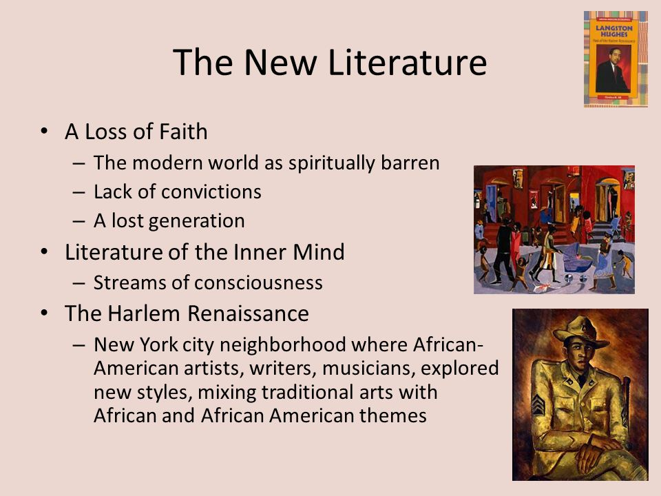 The New Literature A Loss of Faith – The modern world as spiritually barren – Lack of convictions – A lost generation Literature of the Inner Mind – S