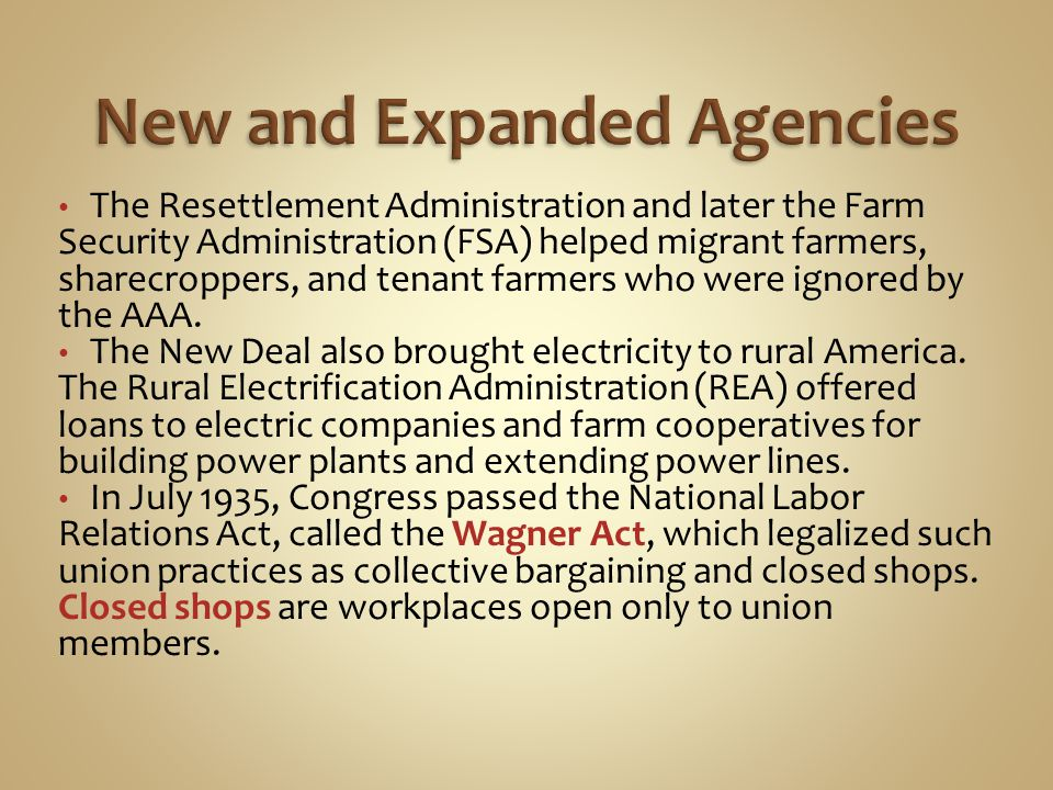 The Resettlement Administration and later the Farm Security Administration (FSA) helped migrant farmers, sharecroppers, and tenant farmers who were ig