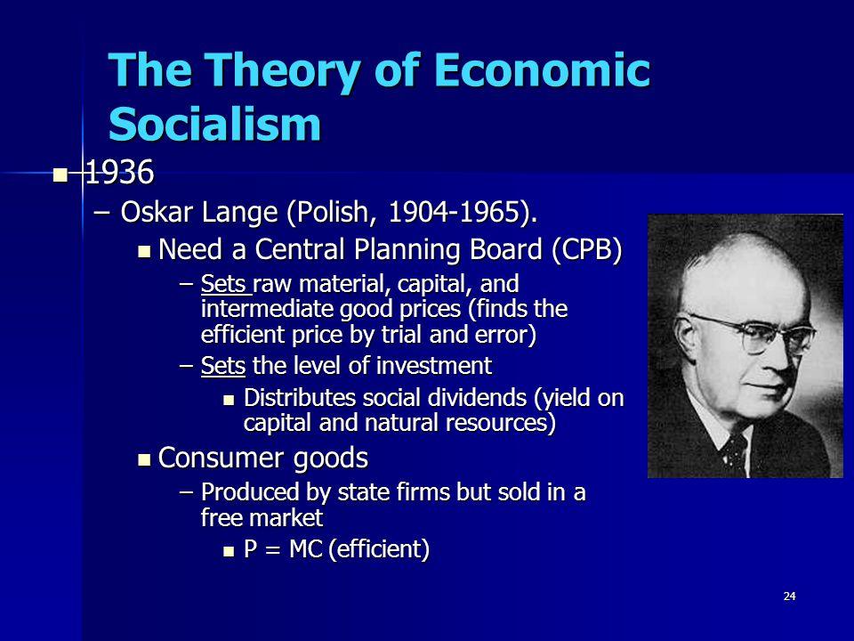 24 The Theory of Economic Socialism 1936 1936 –Oskar Lange (Polish, 1904-1965).