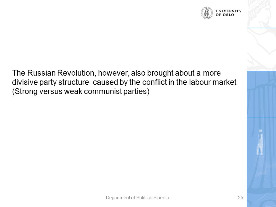 The Russian Revolution, however, also brought about a more divisive party structure caused by the conflict in the labour market (Strong versus weak co