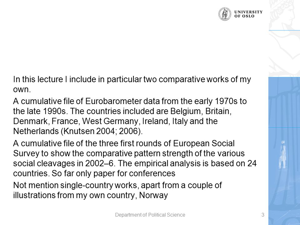 In this lecture I include in particular two comparative works of my own. A cumulative file of Eurobarometer data from the early 1970s to the late 1990