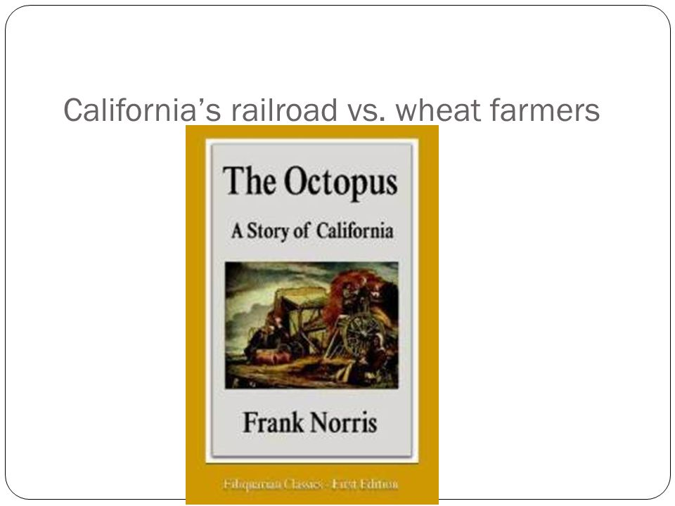 California's railroad vs. wheat farmers
