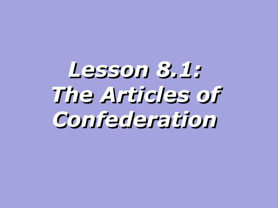 Lesson 8.1: The Articles of Confederation