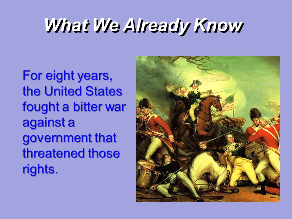 For eight years, the United States fought a bitter war against a government that threatened those rights.