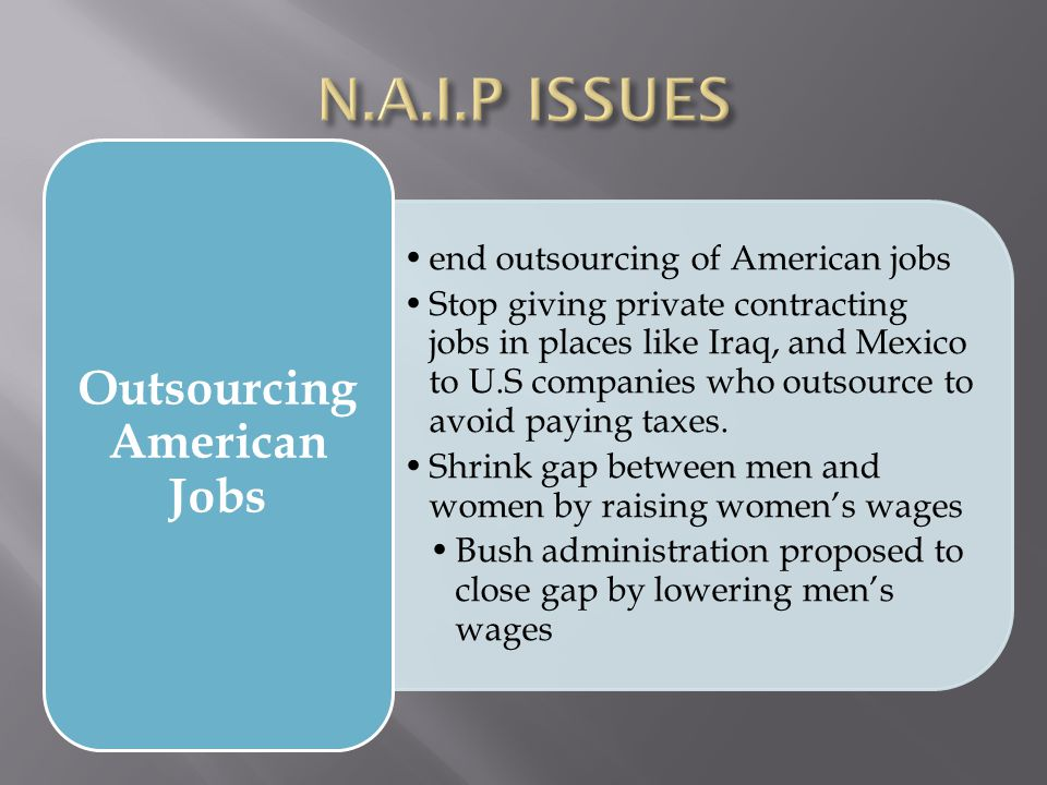end outsourcing of American jobs Stop giving private contracting jobs in places like Iraq, and Mexico to U.S companies who outsource to avoid paying taxes.
