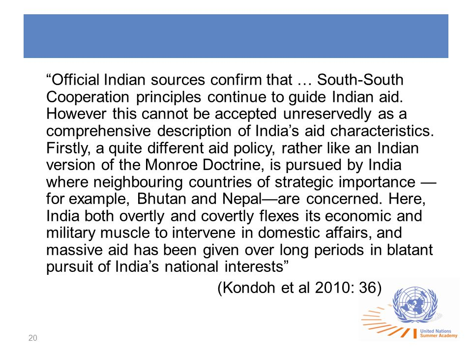 Official Indian sources confirm that … South-South Cooperation principles continue to guide Indian aid.