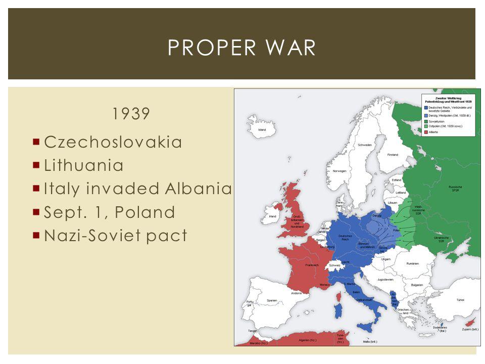 1939  Czechoslovakia  Lithuania  Italy invaded Albania  Sept.