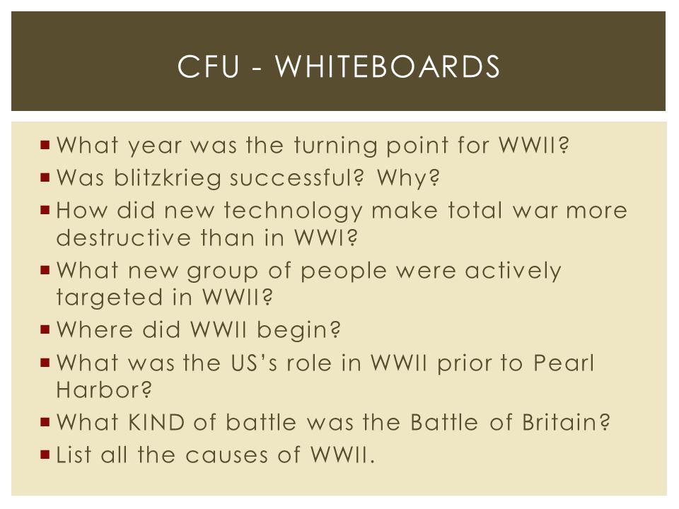  What year was the turning point for WWII?  Was blitzkrieg successful? Why?  How did new technology make total war more destructive than in WWI? 