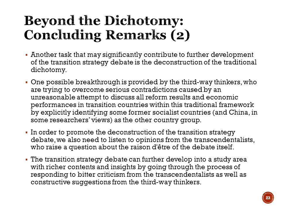  Another task that may significantly contribute to further development of the transition strategy debate is the deconstruction of the traditional dichotomy.