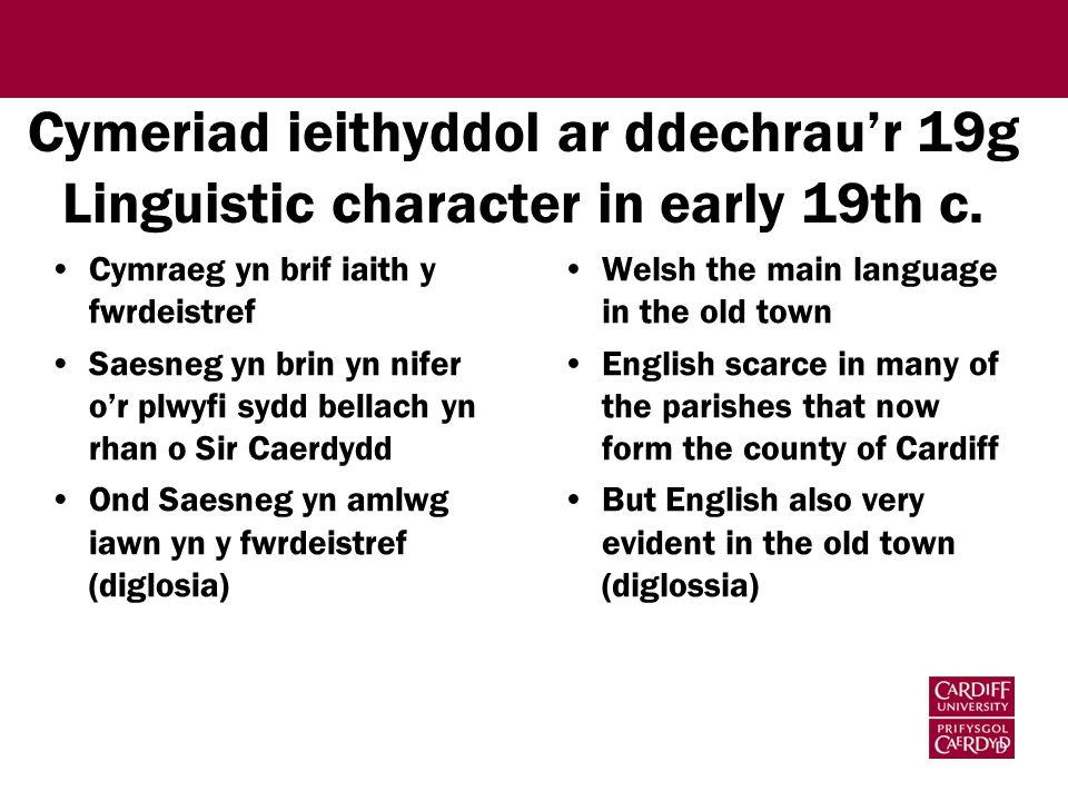 Cymeriad ieithyddol ar ddechrau'r 19g Linguistic character in early 19th c.